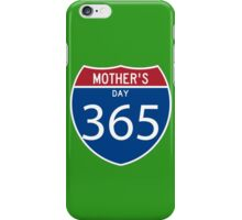 Mother's Day 365 days  iPhone Case/Skin