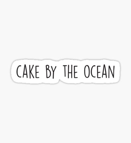 Cake by the ocean Sticker