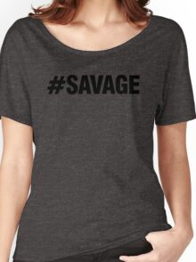 #SAVAGE Women's Relaxed Fit T-Shirt