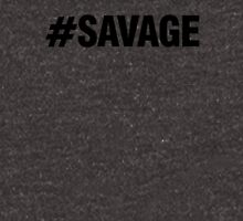 #SAVAGE Unisex T-Shirt