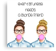"""Every brunette need a blonde Friend"" Canvas Print"