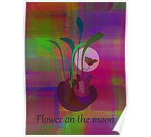 Flower on the moon Poster