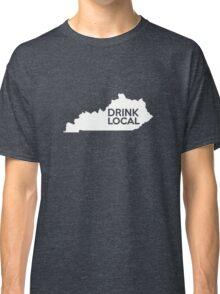 Kentucky Drink Local KY Classic T-Shirt