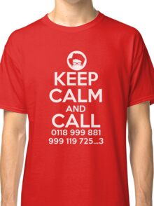 Keep Calm And Call 0118 999 881 999 119 725 3 Classic T-Shirt