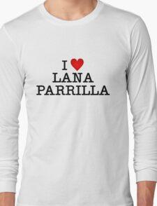 I love Lana Parrilla Long Sleeve T-Shirt