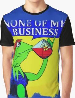 None Of My Business Graphic T-Shirt