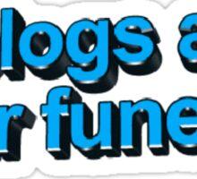 blogs @ ur funeral  Sticker