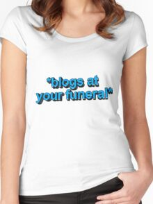 blogs @ ur funeral  Women's Fitted Scoop T-Shirt