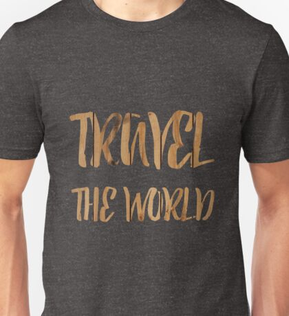Travel the world Unisex T-Shirt