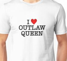 I love Outlaw Queen Unisex T-Shirt