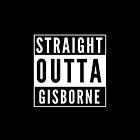 Straight Outta Gisborne by flylikeakiwinz