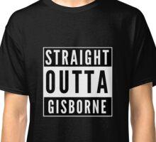 Straight Outta Gisborne Classic T-Shirt