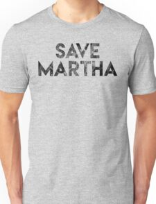 Save Martha! Unisex T-Shirt