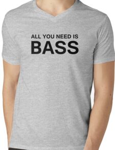 All You Need Is Bass (Black) Mens V-Neck T-Shirt