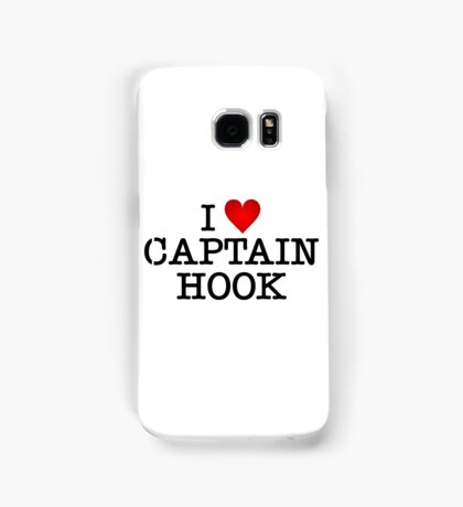 I love Captain Hook Samsung Galaxy Case/Skin