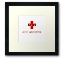 JESUS is my blood donor Framed Print