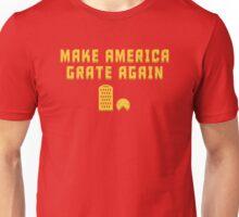 Make America Grate Again! Unisex T-Shirt