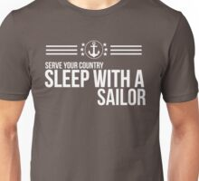Serve Your Country - Sleep With A Sailor Unisex T-Shirt