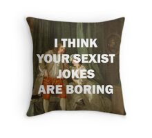 I THINK YOUR SEXIST JOKES ARE BORING, William Hogarth Throw Pillow
