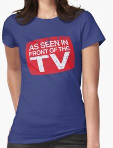 As Seen In Front of the TV Womens Fitted T-Shirt
