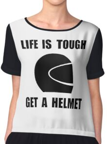Life Tough Get Helmet Chiffon Top