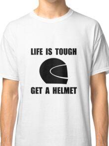 Life Tough Get Helmet Classic T-Shirt