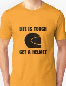 Life Tough Get Helmet T-Shirt