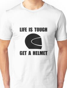 Life Tough Get Helmet Unisex T-Shirt