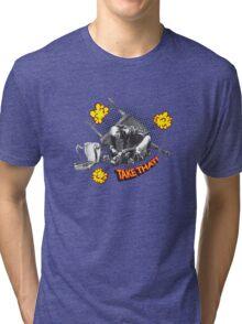 Take That! Tri-blend T-Shirt