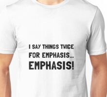 Twice For Emphasis Unisex T-Shirt