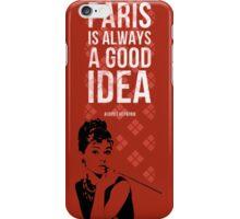 Paris is always a good idea iPhone Case/Skin