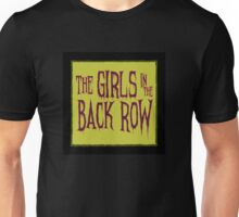 The Girls in the Back Row (Icon) Unisex T-Shirt