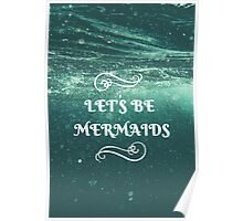 Let's Be Mermaids Poster
