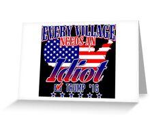 Trump Village Idiot Greeting Card