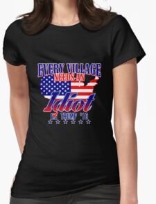 Trump Village Idiot Womens Fitted T-Shirt