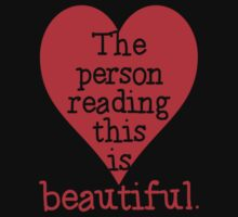 The Person Reading This is BEAUTIFUL by ezcreative