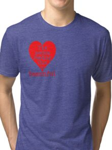The Person Reading This is BEAUTIFUL Tri-blend T-Shirt