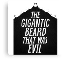 THE GIGANTIC BEARD Canvas Print