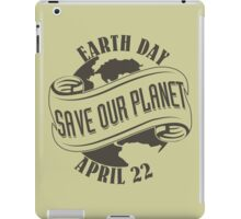 Earth Day Save Our Planet iPad Case/Skin