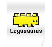 Fear the legosaurus Poster