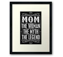 MOM Woman Myth Legend Framed Print