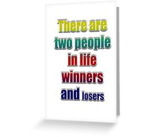 Winners losers Greeting Card