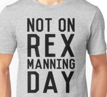 Rex Manning Day_Black Unisex T-Shirt