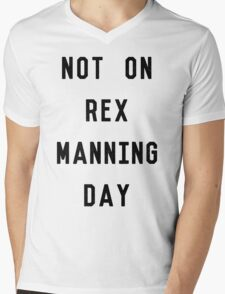 Not on Rex Manning Day_Black Mens V-Neck T-Shirt