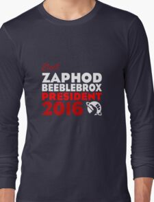 Zaphod Beeblebrox 2016 Long Sleeve T-Shirt
