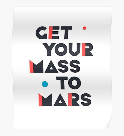 Get Your Mass to Mars (Modern/Dark) – Prints & Posters Poster