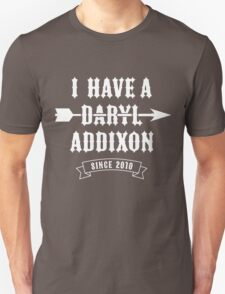 I Have A Daryl Addixion T-Shirt