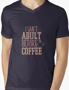 Can't Adult Before Coffee Mens V-Neck T-Shirt