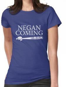 Negan is coming ! Womens Fitted T-Shirt