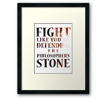 Like You're Defending the Philosopher's Stone. Framed Print